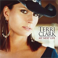 Terry Clark one of my favorite female country singers. Yes, I like Country music...what's it to you?! No just kidding. lol