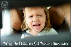 Growing Play: Why Do Children Get Motion Sickness in the Car?