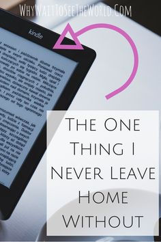 I get a lot of questions about travel and sometimes they aren't the easiest to answer. But when someone asks me what is the one thing I never leave home without, the answer is easy: my Kindle. Packing List For Travel, Packing Tips, Budget Travel, Travel Advice, Travel Quotes, Travel Gadgets, Travel Hacks, Travel Ideas, Travel Inspiration