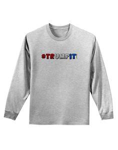 TooLoud Hashtag Trumpit Adult Long Sleeve Shirt