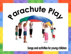 Parachute songs and games - Book of ideas for songs to use when playing with the parachute. Ideal for early years and children with SEN.