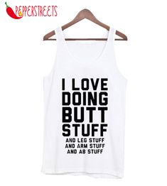 About I Love Doing Butt Stuff Tank Top This tank top is Made To Order, we print one by one so we can control the quality. I Love Doing Butt Stuff Tank Top. Custom Tank Tops, New Tank, Cute Designs, Size Chart, My Love, Women, Fashion, Moda, Fashion Styles