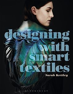 Designing with Smart Textiles (Required Reading Range) by Sarah Kettley http://www.amazon.com/dp/1472569156/ref=cm_sw_r_pi_dp_8.7rwb0YPR8W5