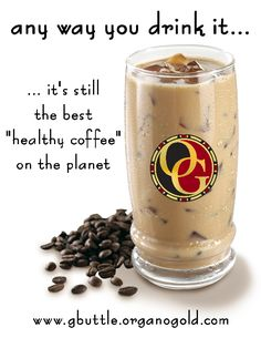 I LOVE ORGANO GOLD!! It's simple it's easy it's coffee! Email glyngirl1014@aol.com for more info