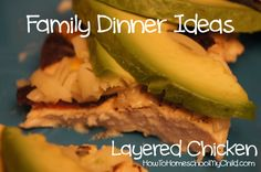 Family Dinner Ideas - Layered Chicken - Get the recipe from www.HowToHomeschoolMyChild.com