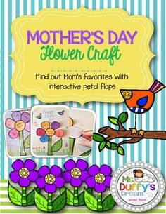 Lift each petal to write Mom's favorites. This adorable craft can be made on large 12x18 paper and includes birds that can flip up as well to allow students to write what they love about Mom. It can also be made on 9x12 paper to be the front of a card.