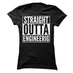 STRAIGHT OUTTA ENGINEERING T SHIRTS T-Shirt Hoodie Sweatshirts aea. Check price ==► http://graphictshirts.xyz/?p=40472