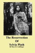The Resurrection of Sylvia Plath - Marc Goldfinger  |  #Biographies #Memoirs  The Resurrection of Sylvia Plath Marc Goldfinger Genre: Biographies & Memoirs Price: Free Publish Date: February 1, 2011   The Resurrection of Sylvia Plath, poetic excerpts by Marc Goldfinger.< ...