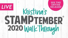 LIVE! Kristina's STAMPtember 2020 Walk Through - See the entire release! Sympathy Greetings, Blog Live, Old Letters, Birthday Sentiments, Hold My Hand, Circle Pattern, Halloween Design, Simon Says Stamp, Replay