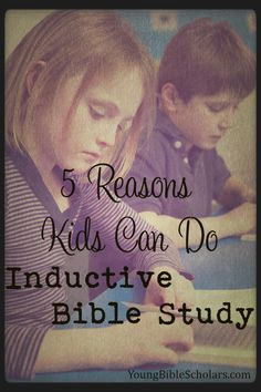 5 Reasons Kids Can Do Inductive Bible Study