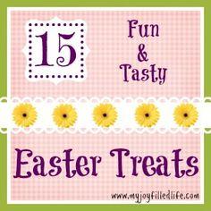 My Joy-Filled Life: 15 Fun & Tasty Easter Treats
