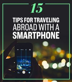 15 Insanely Smart Tips For Using Your Phone In Another Country