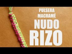 DIY: Pulsera en Macrame con nudo Rizo   Bracelet Design