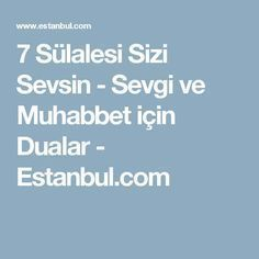 7 Sülalesi Sizi Sevsin - Sevgi ve Muhabbet için Dualar - Estanbul.com