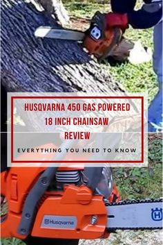 Husqvarna 450 Gas Ed 18 Inch Chainsaw All You Need To Know