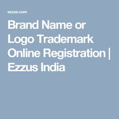 Brand Name or Logo Trademark Online Registration | Ezzus India