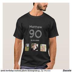 90th birthday custom photo monogram guy T-Shirt Thirty Birthday, 90th Birthday Parties, Customizable Gifts, Custom Photo, Tshirt Colors, Monogram, Guys, Mens Tops, T Shirt