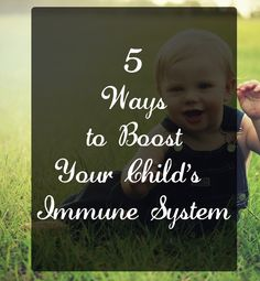 5 Ways to Boost Your Child's Immune System
