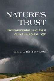 Nature's Trust: Environmental Law for a New Ecological Age ... Author: Mary Christina Wood