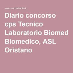 Diario concorso cps Tecnico Laboratorio Biomedico, ASL Oristano
