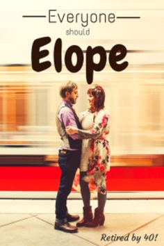 Why Should Everyone Elope? http://www.retiredby40blog.com/2014/08/11/why-should-everyone-elope/?utm_campaign=coschedule&utm_source=pinterest&utm_medium=Retired%20By%2040!%20(Thrifty%20Thursday%20%40%20LWSL)&utm_content=Why%20Should%20Everyone%20Elope%3F