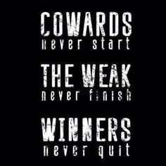 Winners never quit -http://quotespaper.com/inspirational-quotes/5599