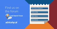 Join Advice Local on Local Search Forum where we can openly share and discuss local search, and the strategies around its ever-changing nature.