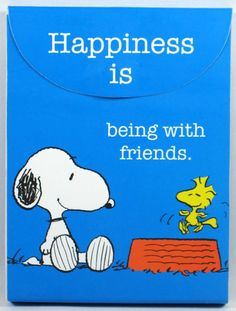 Happiness is being with friends