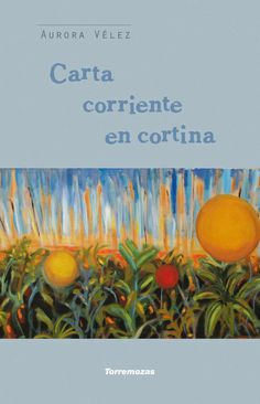 CARTA CORRIENTE EN CORTINA (Aurora Vélez).  Este poemario  conviven Bilbao, Erik Satie y Lorca. (Torremozas, 2017) Tapas, Aurora, Bilbao, Painting, Products, Writing Letters, Blinds, Painting Art, Northern Lights
