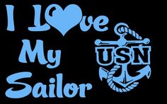 I Love My Sailor - USN United States Navy Vinyl Decal Sticker Military Wife Girlfriend Mom for car truck auto rv window door boat bus atv macbook laptop scrapbook wall Sailor Quotes, Navy Quotes, Cricut Vinyl, Cricut Craft, Cricut Ideas, Military Love, Military Shirt, Car Decals, Vinyl Decals