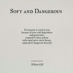 Soft and dangerous. | Nikita Gill