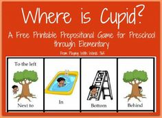 Where is cupid? A Free printable Valentines Day prepositional game for ages 3 and up.