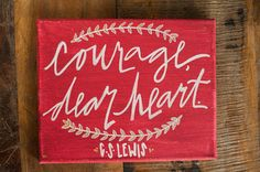 Canvas Quote: Courage Dear Heart. by C.S. Lewis. by RosieAndCozy