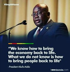 Ghana's president Nana Akufo-Addo COVID 19 We can't bring people back to life, we can bring back the economy. Life Online, Negative Emotions, Coping Mechanisms, For Facebook, The More You Know, Better One, Dankest Memes, Trending Memes, Laughter