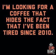 Ha! Try since November of 2000! #alwaysreadyforbed #snacksandnaps #CoffeeQuotes