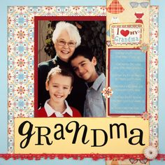 I Love My Grandma Layout - Scrapbook.com