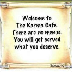 / Willkommen im Karma Cafe.❤️ Welcome to the Karma Cafe . There are no menus . You will get served what you deserve . Great Quotes, Quotes To Live By, Funny Quotes, Inspirational Quotes, Qoutes, Quotable Quotes, Meaningful Quotes, Motivational Quotes, Badass Quotes