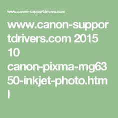www.canon-supportdrivers.com 2015 10 canon-pixma-mg6350-inkjet-photo.html