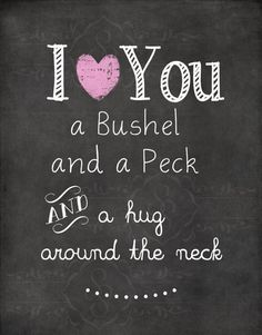 Chalkboard printable Artwork, Nursery quote, INSTANT download, I love you a bushel and a peck and a HUG around the neck, Printable Art