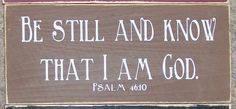 """Be Still and Know that I am God"" wooden sign ($12)"