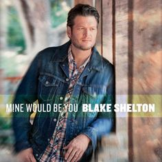 Mine Would Be You - Blake Shelton | #hot100 #blakeshelton
