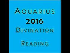 Aquarius Astrology & Tarot for 2016 Divination Reading by Mystic GLoLady