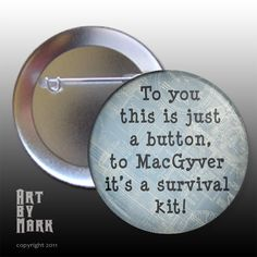 I need to get this for my nephew... they just named him Macgyver :-)