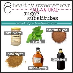 6 healthy all-natural sugar substitutes. Read more about the health benefits of each in the post. Nutrition and diet.