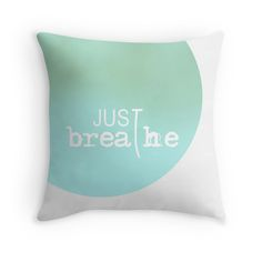 Buy Any 2 & Get !5% OFF - Just breathe #throwpillow by ARTbyJWP from Redbubble #pillows #cushion #breathe #mint #redbubble #artbyjwp