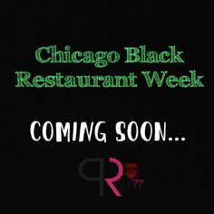 The Official Chicago Black Restaurant Week is coming very soon! Follow the FB page at Facebook.com/officialchicagobrw!