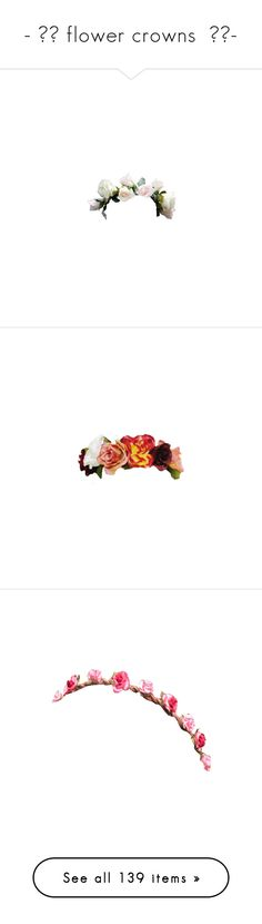 """""""- ̗̀ flower crowns  ̖́-"""" by i-get-a-little-bit-breathless ❤ liked on Polyvore featuring accessories, hair accessories, flowers, fillers, hats, flower hair accessories, flower crowns, floral crown, flower garland and flower crown"""
