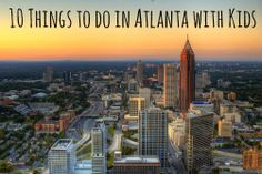 10 Things to do in Atlanta with Kids.jpg