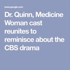 Dr. Quinn, Medicine Woman cast reunites to reminisce about the CBS drama Jessica Bowman, Brian Cooper, Orson Bean, Byron Sully, Chad Allen, Joe Lando, Dr Quinn, Moving To Colorado