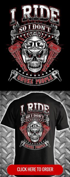 I Ride So I Don't Choke People - Men's T-shirt, Long Sleeve, & Hoodie. ORDER HERE: http://skullsociety.com/products/ride-so-i-dont-choke-skull?variant=6405797765&utm_source=pinterest&utm_medium=pin_120915_151&utm_campaign=120915